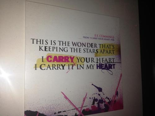 This is the wonder that's keeping the stars apart, I carry your heart, I carry it in my heart